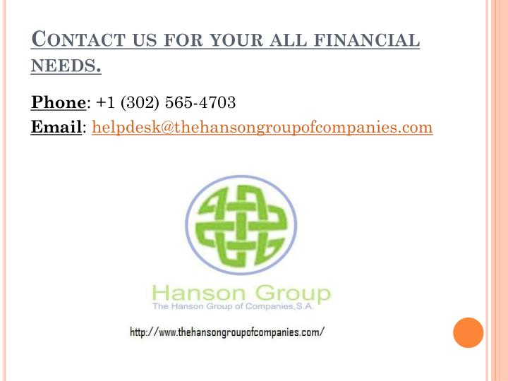 Contact us for your all financial needs.