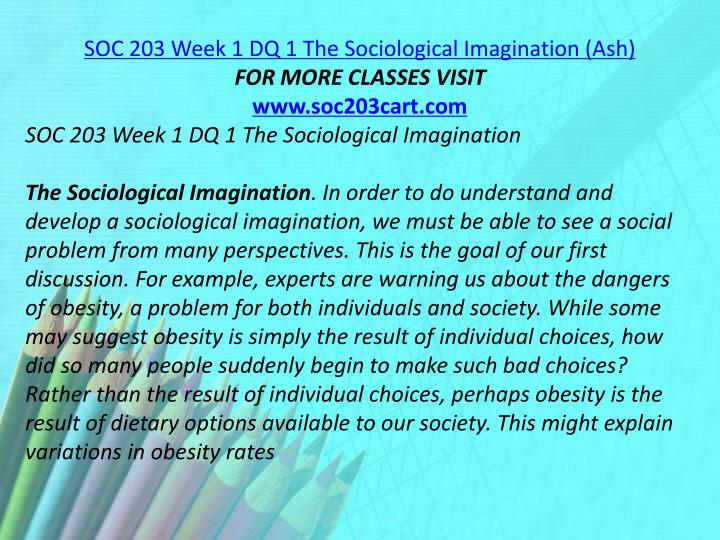 SOC 203 Week 1 DQ 1 The Sociological Imagination (Ash)