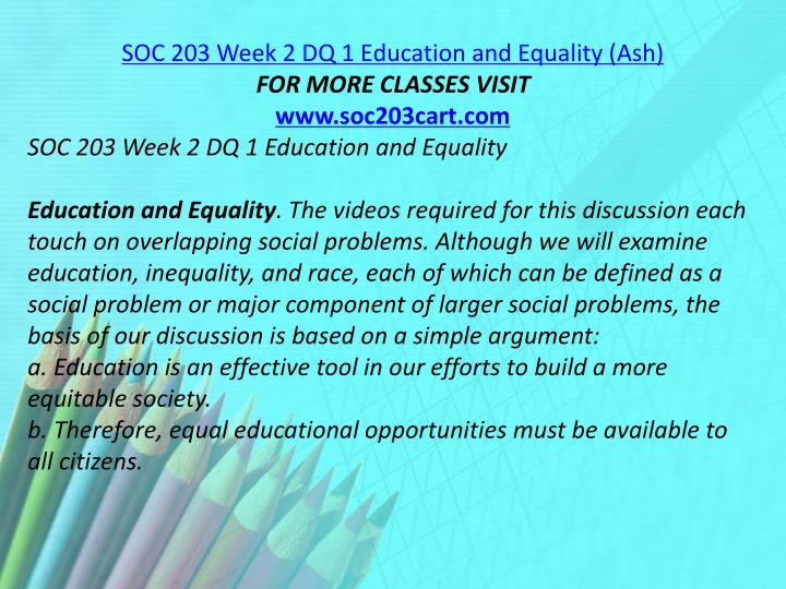 SOC 203 Week 2 DQ 1 Education and Equality (Ash)