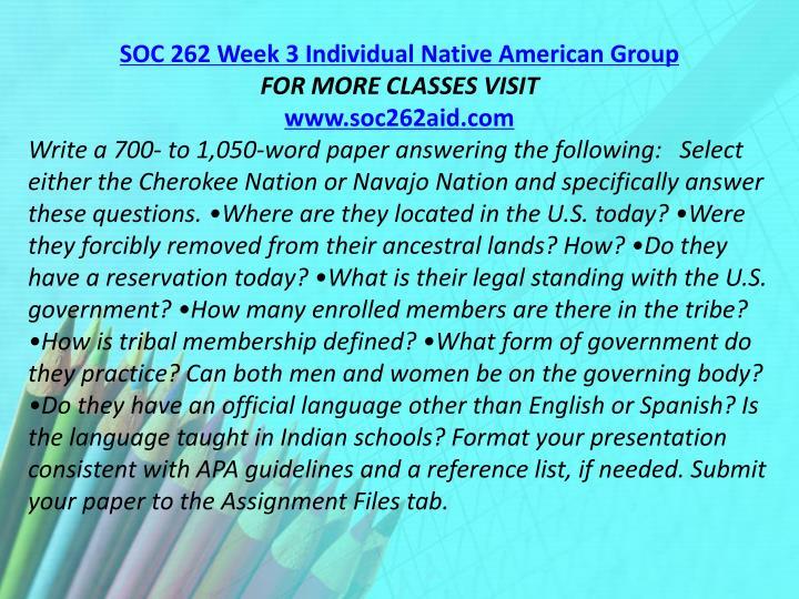 SOC 262 Week 3 Individual Native American Group