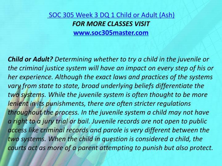 SOC 305 Week 3 DQ 1 Child or Adult (Ash)