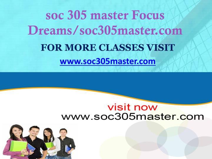 soc 305 master Focus Dreams/soc305master.com