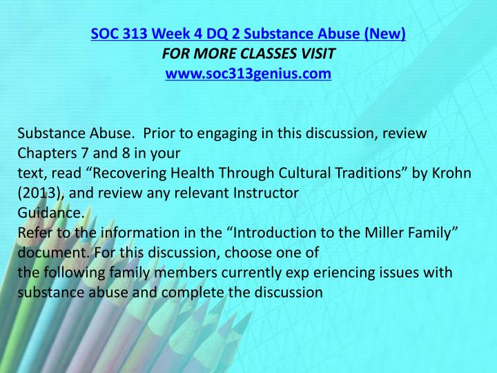 SOC 313 Week 4 DQ 2 Substance Abuse (New)