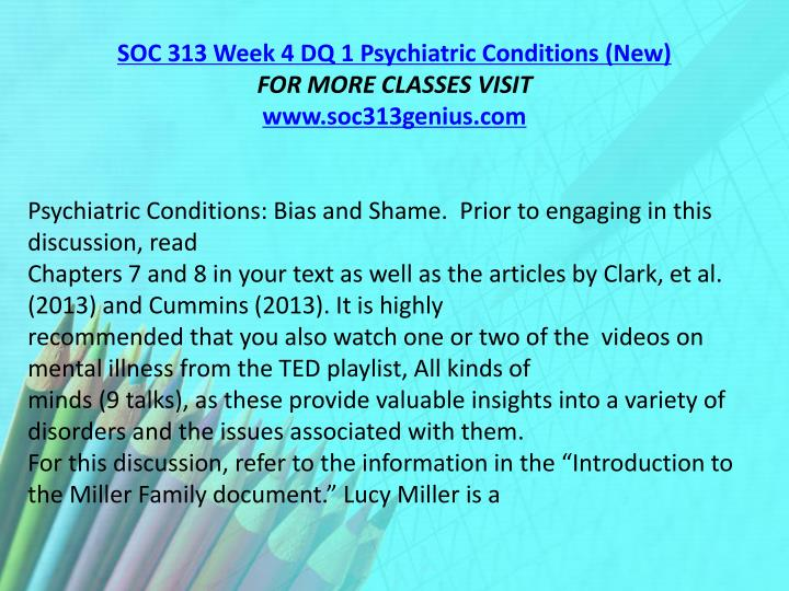 SOC 313 Week 4 DQ 1 Psychiatric Conditions (New)
