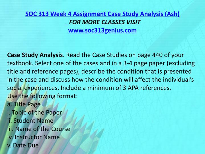 SOC 313 Week 4 Assignment Case Study Analysis (Ash)