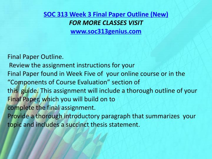 SOC 313 Week 3 Final Paper Outline (New)