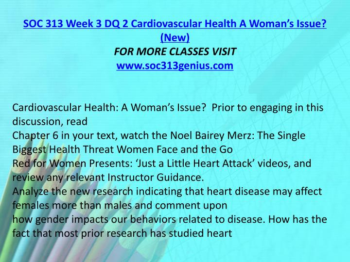SOC 313 Week 3 DQ 2 Cardiovascular Health A Woman's Issue? (New)