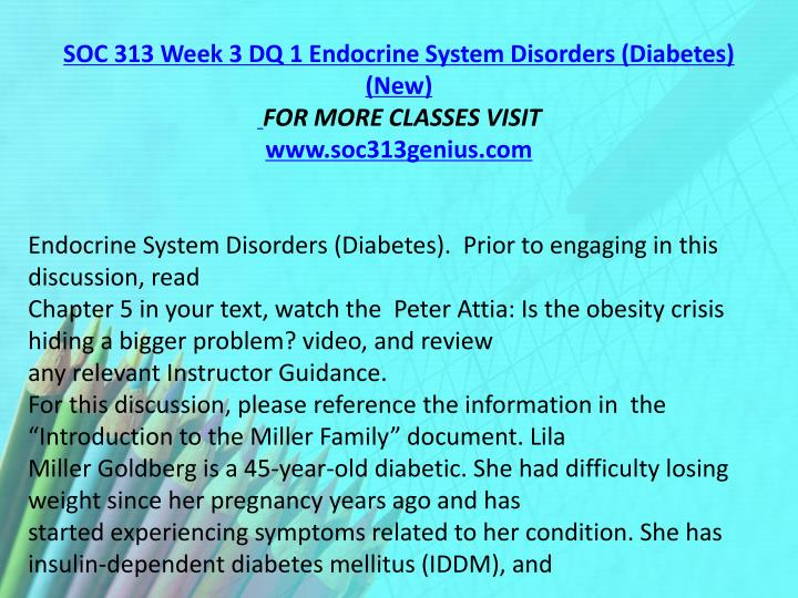 SOC 313 Week 3 DQ 1 Endocrine System Disorders (Diabetes) (New)