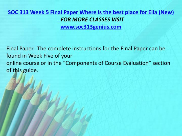 SOC 313 Week 5 Final Paper Where is the best place for Ella (New)