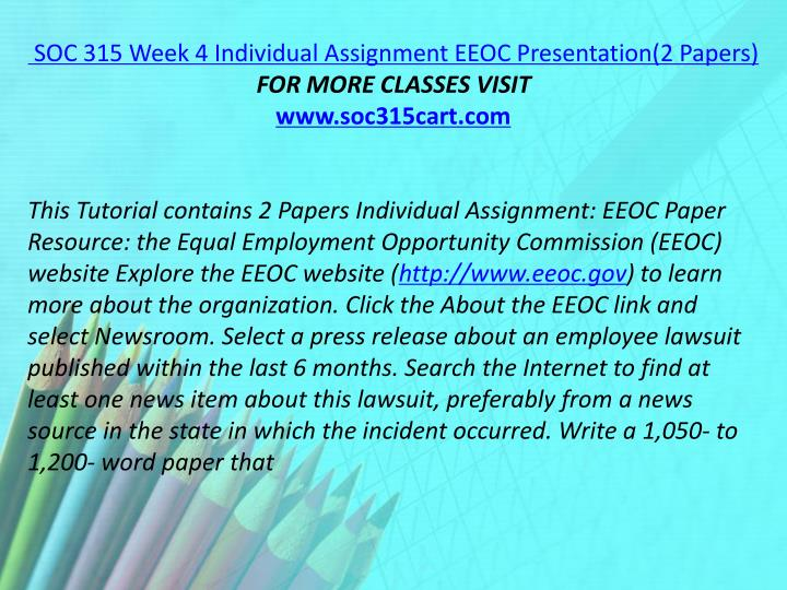 SOC 315 Week 4 Individual Assignment EEOC Presentation(2 Papers)