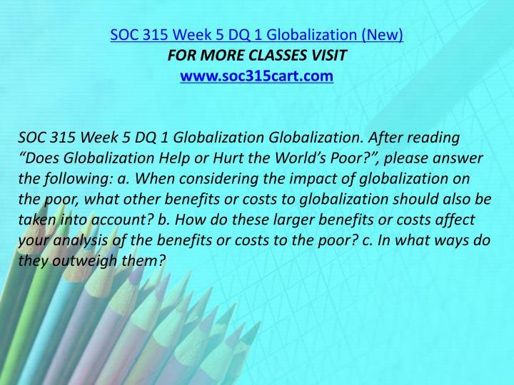 SOC 315 Week 5 DQ 1 Globalization (New)