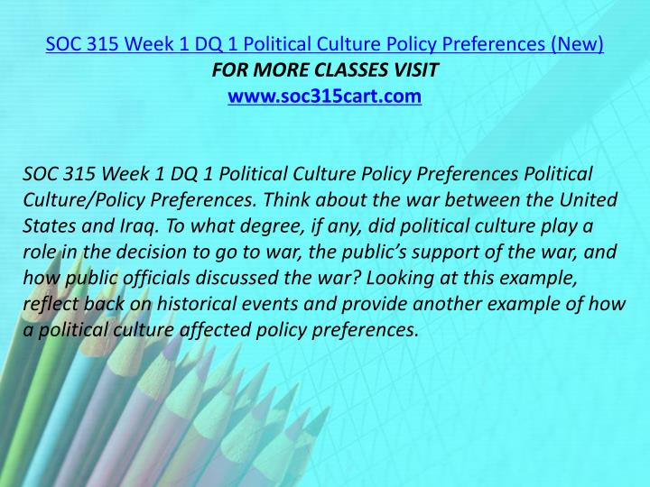 SOC 315 Week 1 DQ 1 Political Culture Policy Preferences (New)