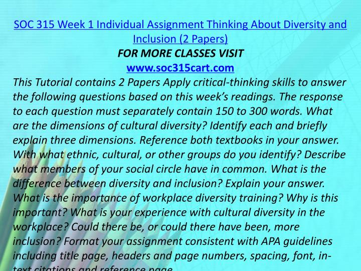 SOC 315 Week 1 Individual Assignment Thinking About Diversity and Inclusion (2 Papers)