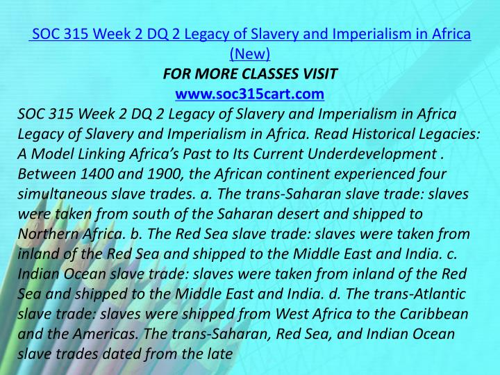 SOC 315 Week 2 DQ 2 Legacy of Slavery and Imperialism in Africa (New)