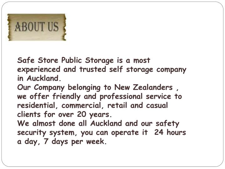 Safe Store Public Storage is a most experienced and trusted self storage company in Auckland.