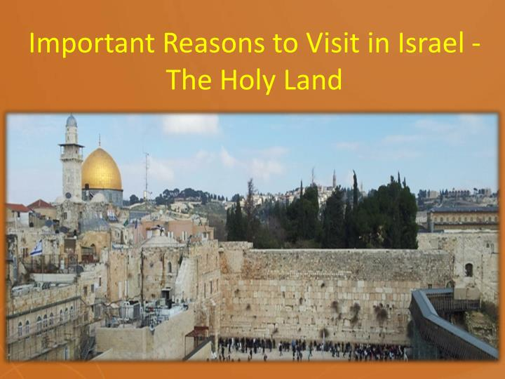Important Reasons to Visit in Israel - The Holy Land