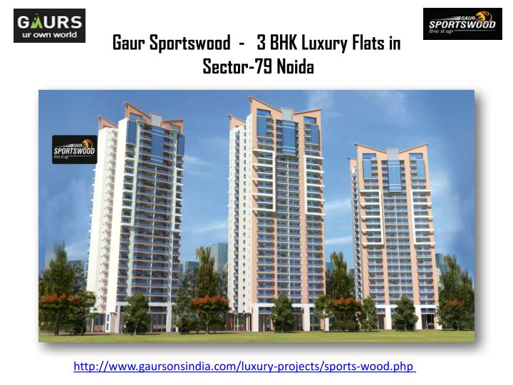 Gaur sportswood 3 bhk luxury flats in sector 79 noida