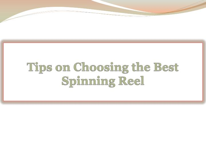 Tips on choosing the best spinning reel