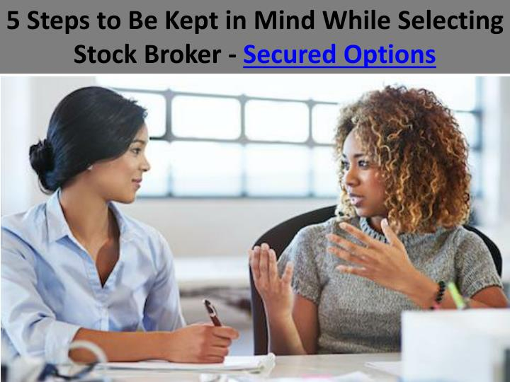 5 Steps to Be Kept in Mind While Selecting Stock Broker -