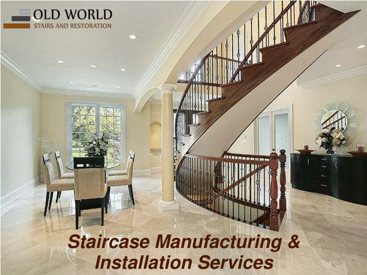 Staircase manufacturing installation services