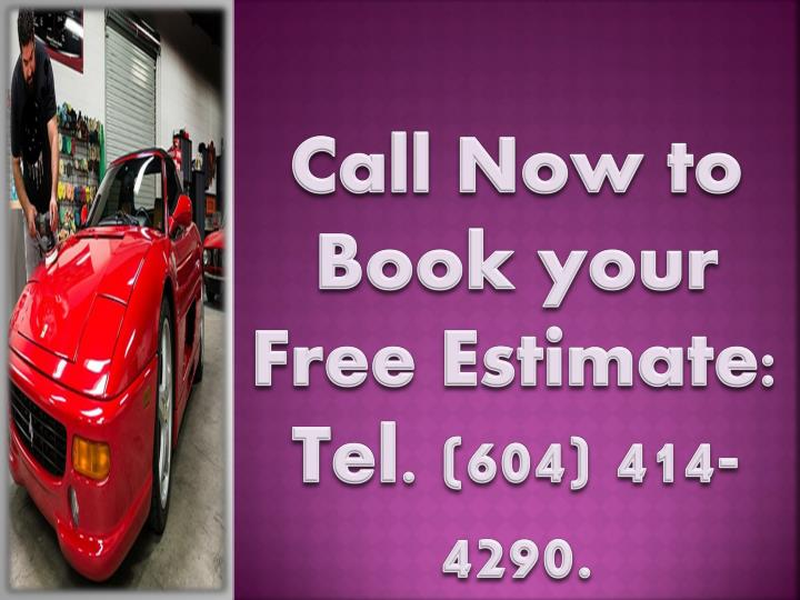 Call Now to Book your Free Estimate: Tel. (604) 414-4290.