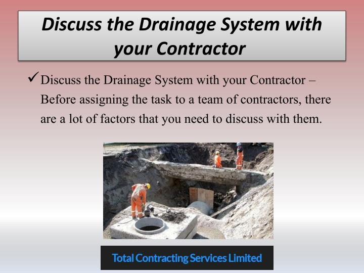 Discuss the Drainage System with your Contractor
