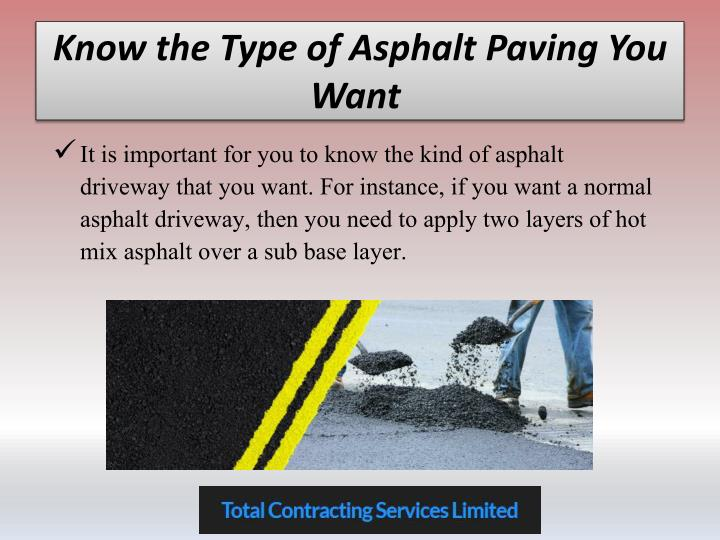 Know the type of asphalt paving you want