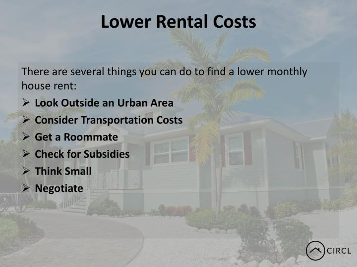 Lower Rental Costs