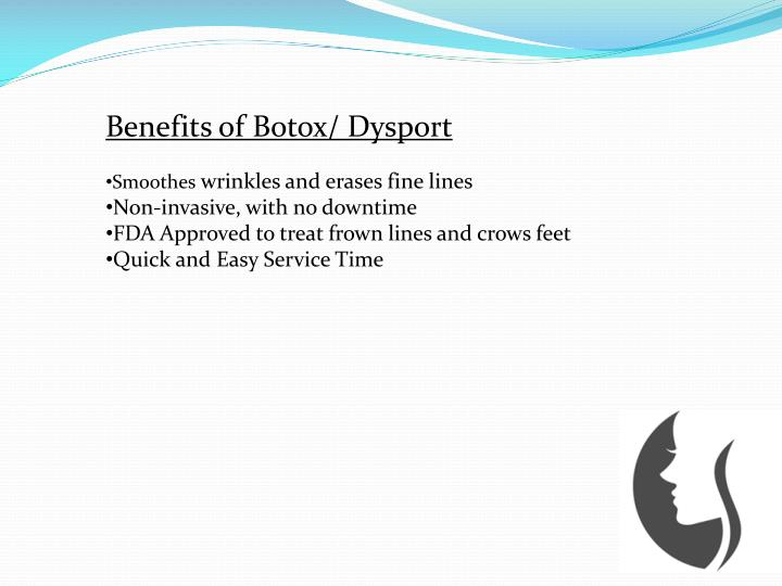 Benefits of Botox/ Dysport
