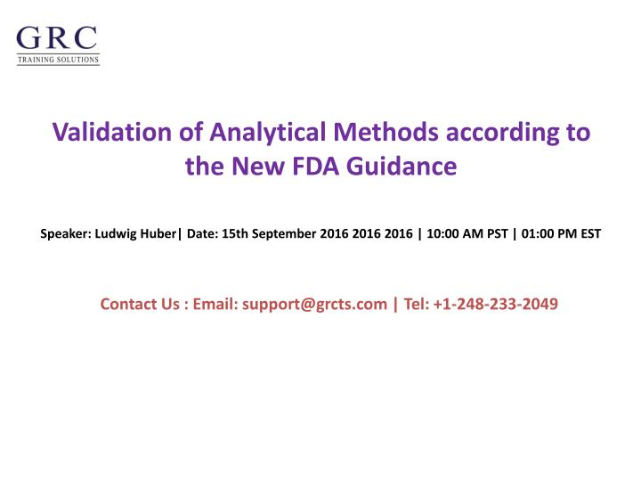 Validation of analytical methods according to the new fda guidance