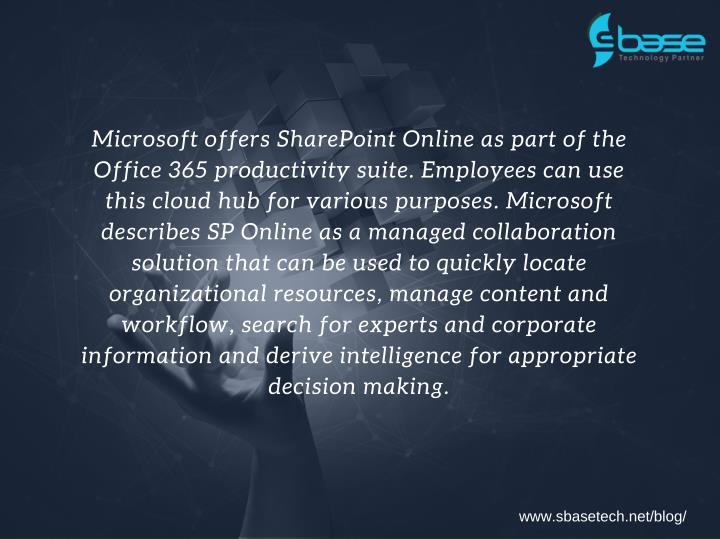 Microsoft offers SharePoint Online as part of the
