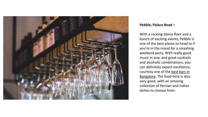 Pebble, Palace Road