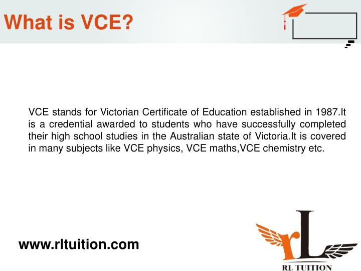 What is VCE?