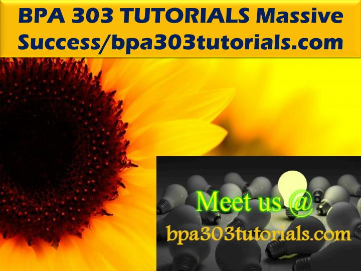 BPA 303 TUTORIALS Massive Success/bpa303tutorials.com