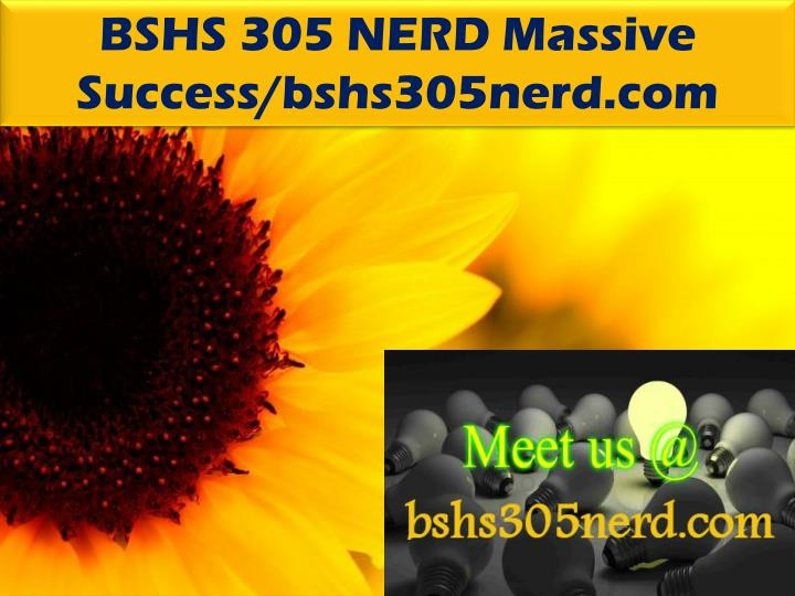 BSHS 305 NERD Massive Success/bshs305nerd.com