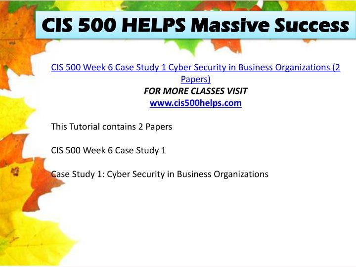 CIS 500 HELPS Massive Success