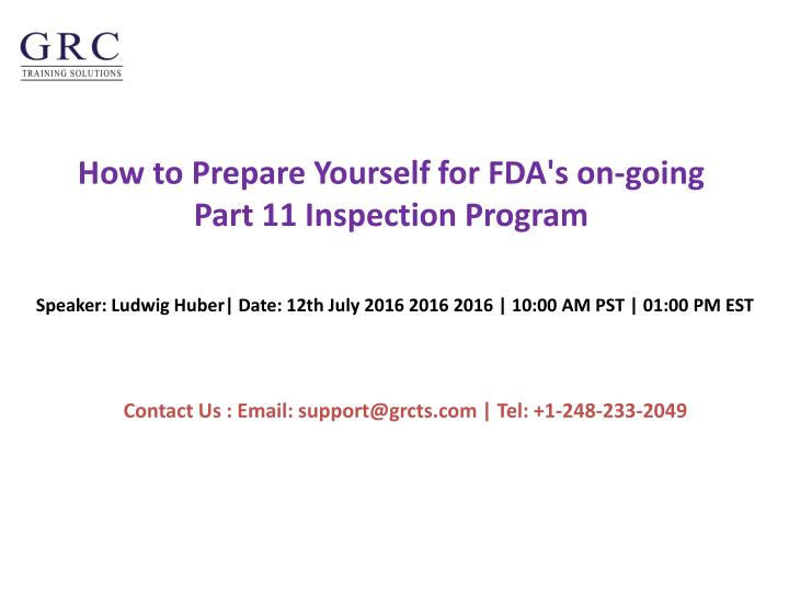 How to Prepare Yourself for FDA's on-going Part 11 Inspection Program