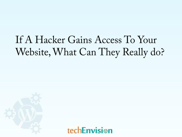 If A Hacker Gains Access To Your