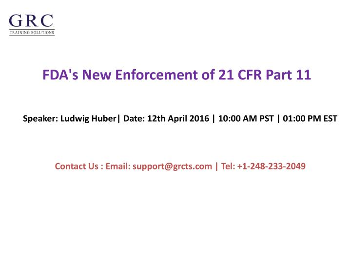 Fda s new enforcement of 21 cfr part 11