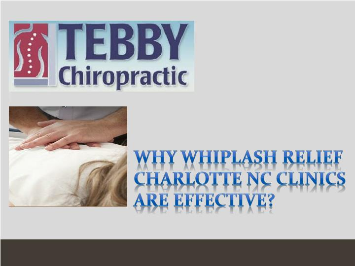Why Whiplash Relief Charlotte NC Clinics Are Effective?
