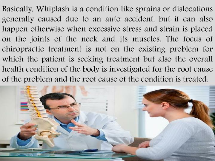 Basically, Whiplash is a condition like sprains or dislocations generally caused due to an auto acci...
