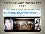 how create custom wedding album design