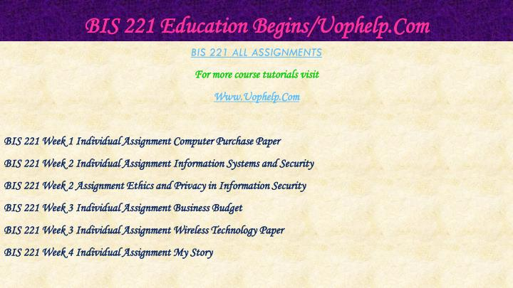 BIS 221 Education Begins/Uophelp.Com