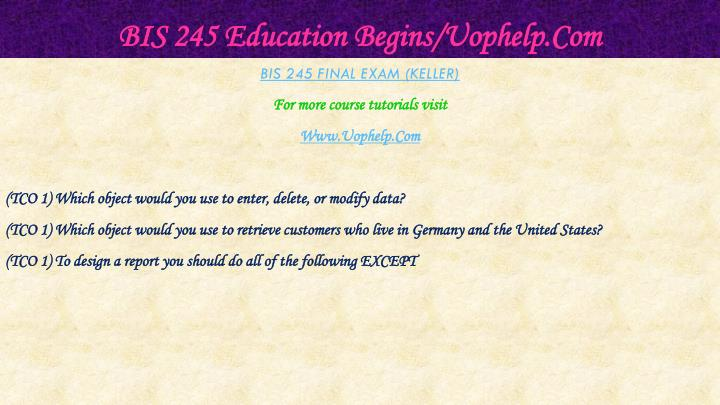 Bis 245 education begins uophelp com1