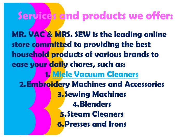 Services and products we offer: