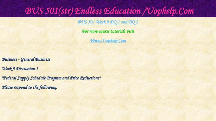 BUS 501(str) Endless Education /Uophelp.Com