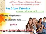 acc 410 course extraordinary success tutorialrank com