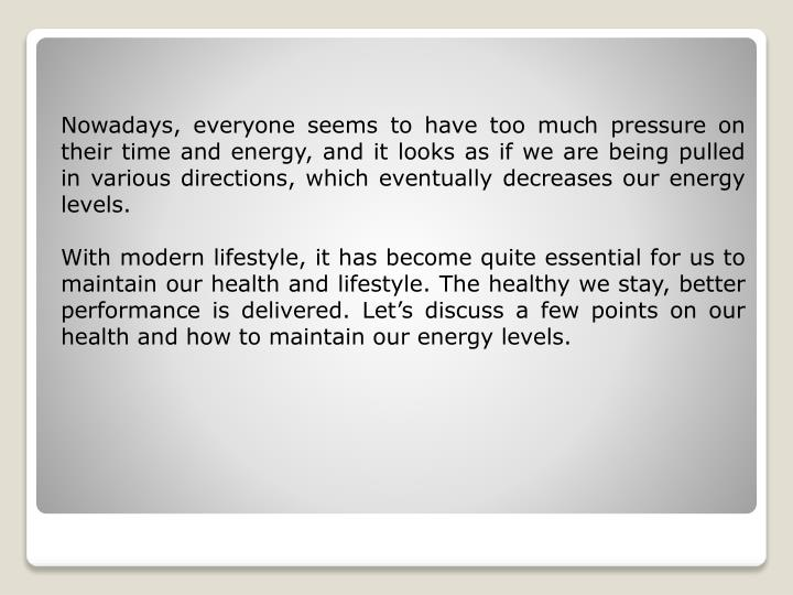 Nowadays, everyone seems to have too much pressure on their time and energy, and it looks as if we a...