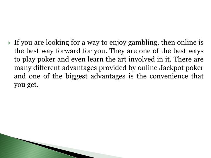 If you are looking for a way to enjoy gambling, then online is the best way forward for you. They ar...