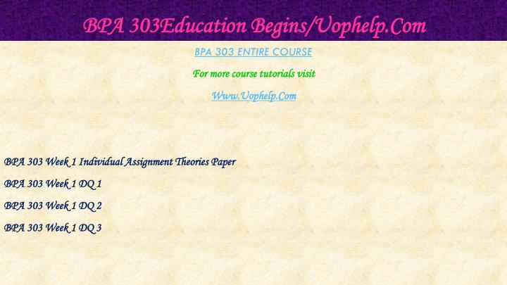 Bpa 303education begins uophelp com1